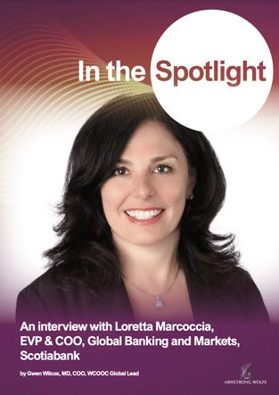 In the Spotlight: An interview with Loretta Marcoccia, EVP & COO, Global Banking and Markets, Scotiabank