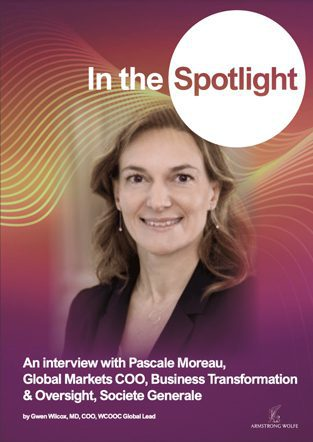 In the Spotlight: Pascale Moreau, Global Markets COO, Business Transformation & Oversight, Society Generale