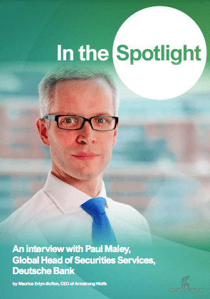 In the Spotlight: An interview with Paul Maley, Global Head of Securities Services, Deutsche Bank