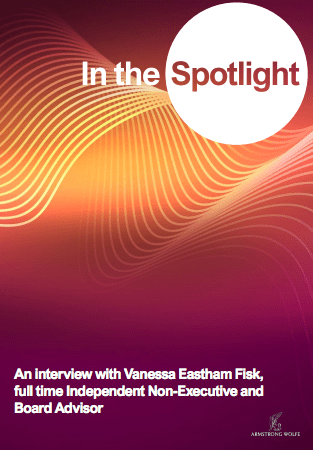 In the Spotlight: An interview with Vanessa Eastham Fisk, full time independent Non-Executive and Board Advisor, based in the Moddle-East