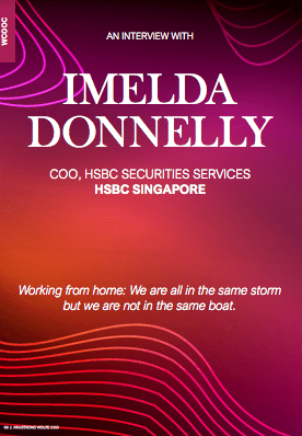 An Interview with Imelda Donnelly, COO, HSBC Securities Services, HSBC Singapore