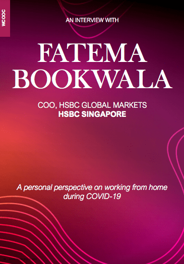 WCOOC Articles An Interview with Fatema Bookwala, COO, HSBC Global Markets, HSBC Singapore