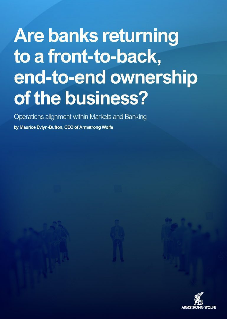 Are banks returning to a front-to-back, end-to-end ownership of the business?